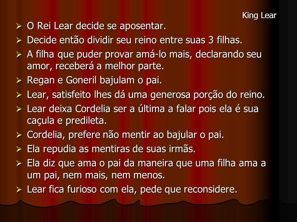 O Rei Lear decide se aposentar.