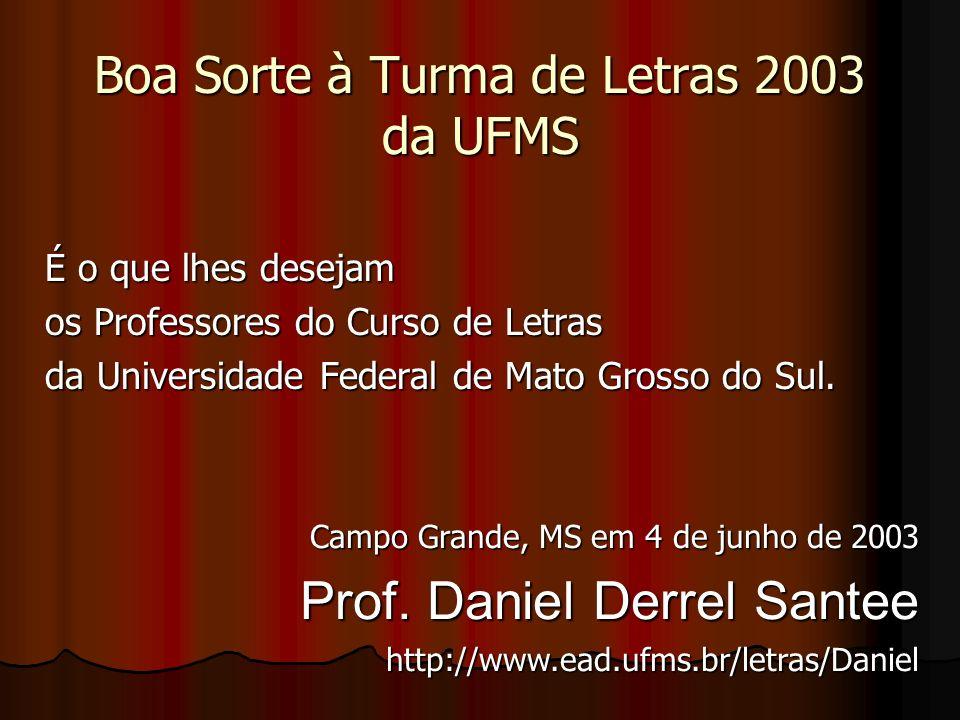 Boa Sorte à Turma de Letras 2003 da UFMS