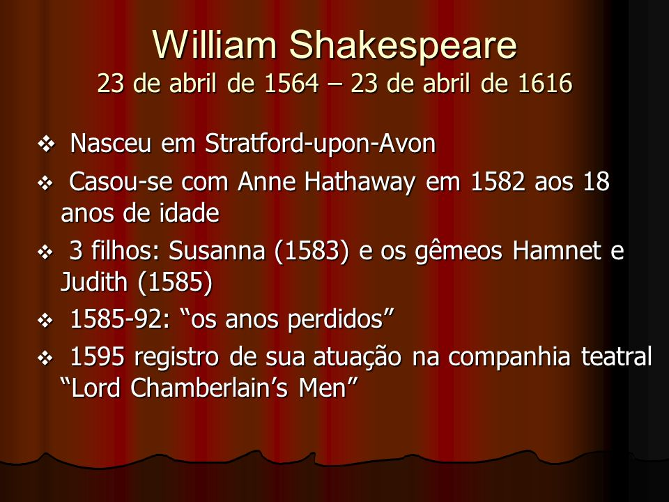 William Shakespeare 23 de abril de 1564 – 23 de abril de 1616