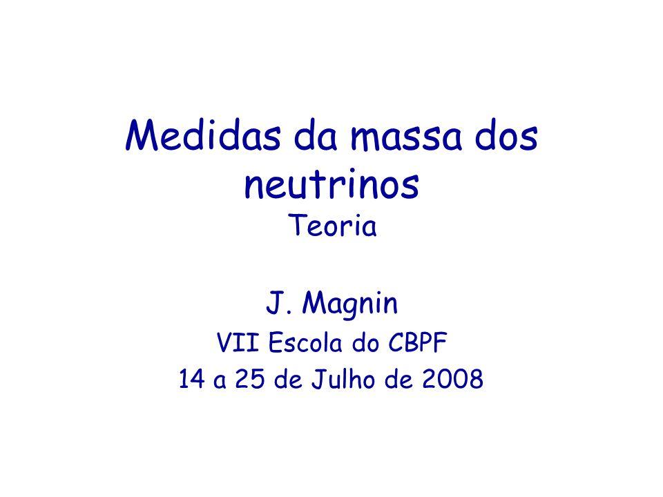 Medidas da massa dos neutrinos Teoria