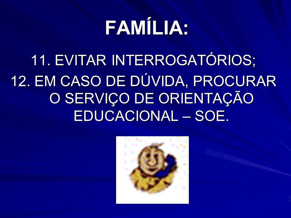 11. EVITAR INTERROGATÓRIOS;