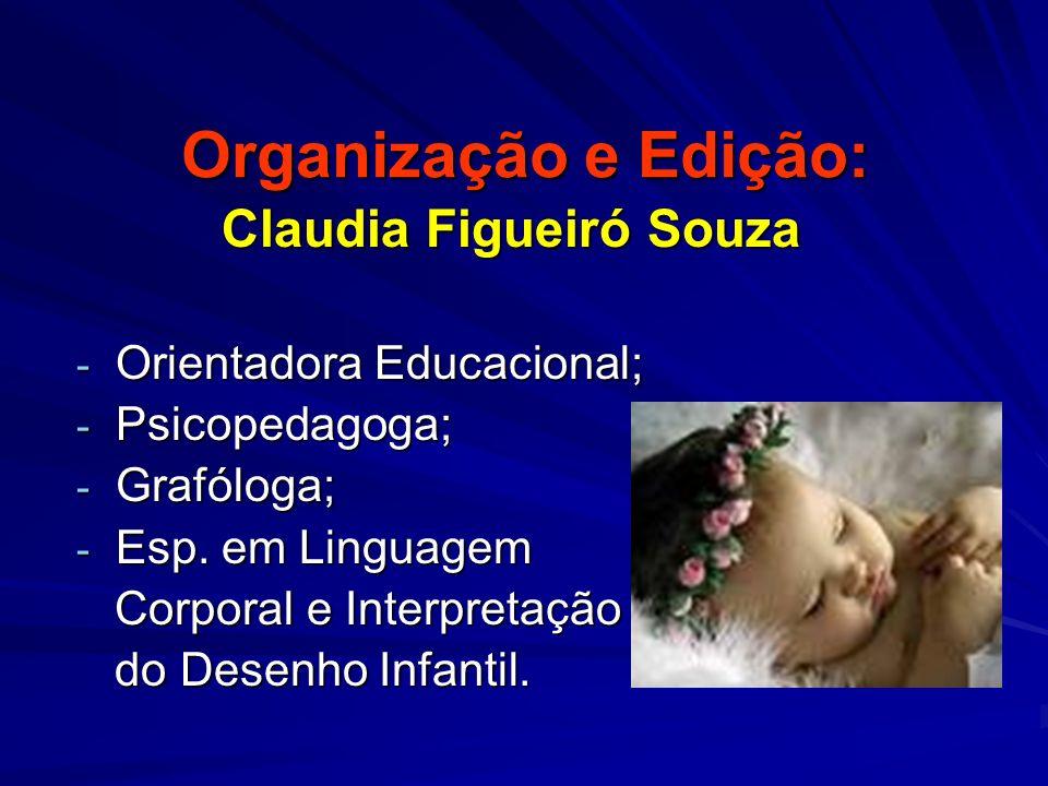 Organização e Edição: Claudia Figueiró Souza Orientadora Educacional;