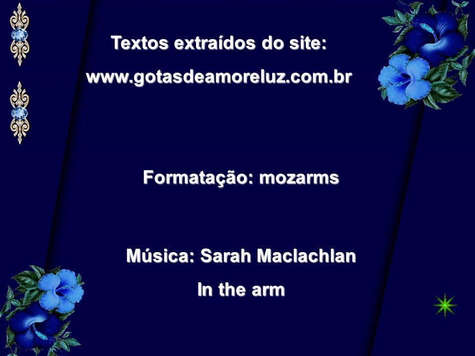 Textos extraídos do site: Música: Sarah Maclachlan