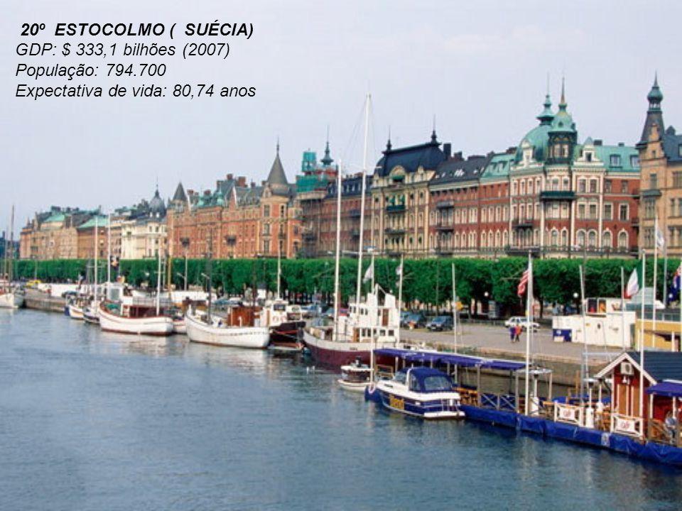 20º ESTOCOLMO ( SUÉCIA) GDP: $ 333,1 bilhões (2007) População: 794.700.