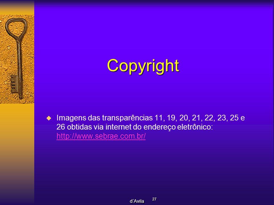 Copyright Imagens das transparências 11, 19, 20, 21, 22, 23, 25 e 26 obtidas via internet do endereço eletrônico: http://www.sebrae.com.br/