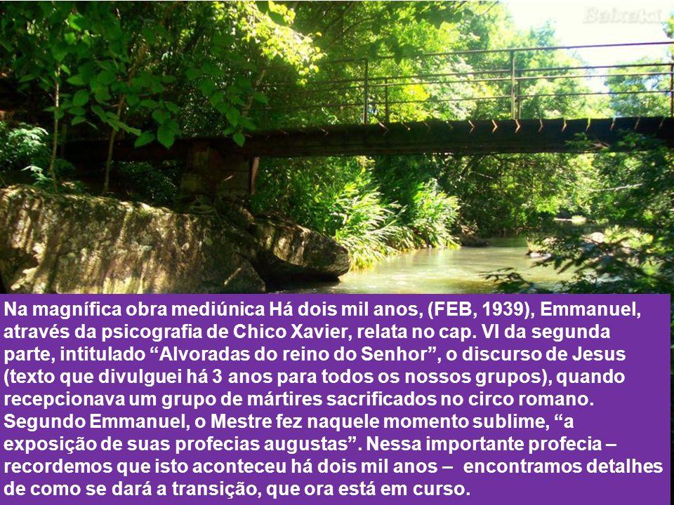 Na magnífica obra mediúnica Há dois mil anos, (FEB, 1939), Emmanuel, através da psicografia de Chico Xavier, relata no cap.