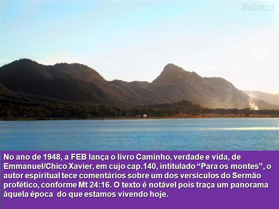No ano de 1948, a FEB lança o livro Caminho, verdade e vida, de Emmanuel/Chico Xavier, em cujo cap.140, intitulado Para os montes , o autor espiritual tece comentários sobre um dos versículos do Sermão profético, conforme Mt 24:16.