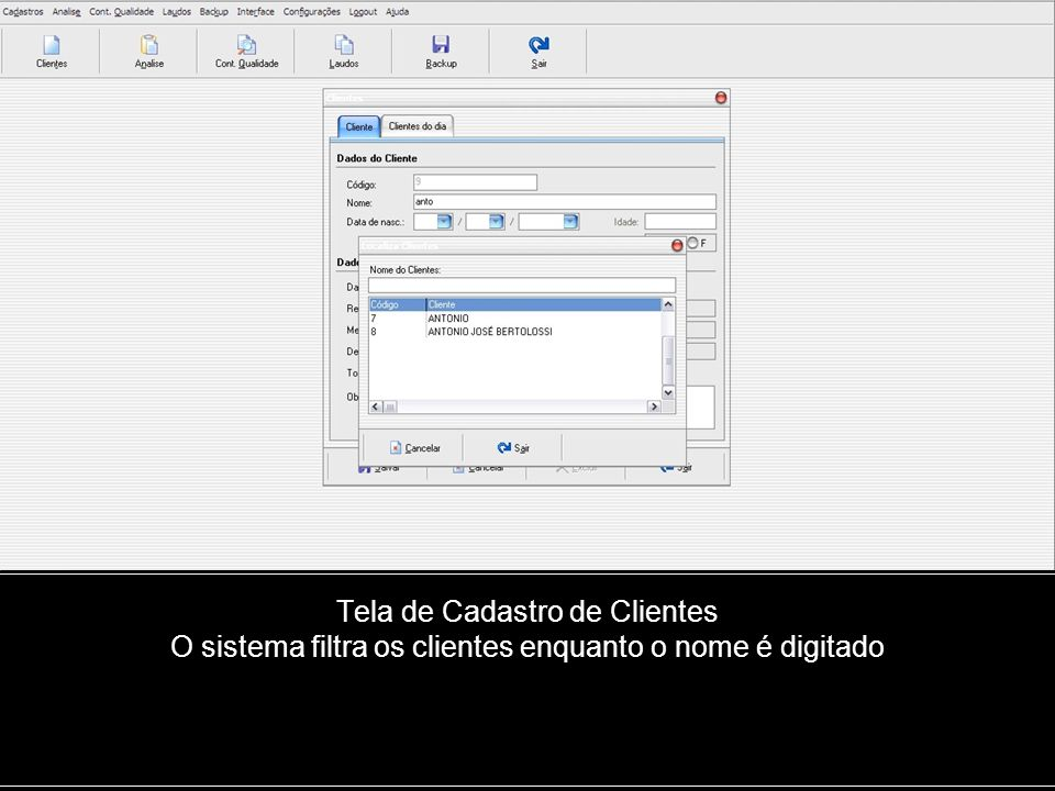 Tela de Cadastro de Clientes O sistema filtra os clientes enquanto o nome é digitado