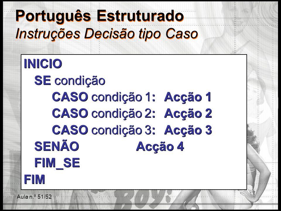 Português Estruturado Instruções Decisão tipo Caso