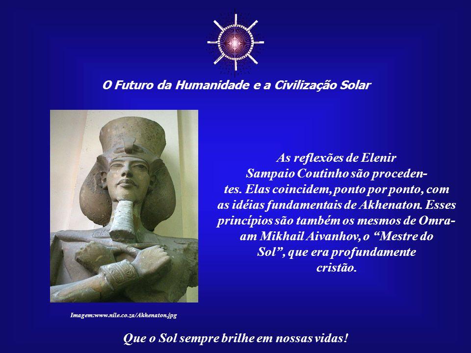 ☼ As reflexões de Elenir Sampaio Coutinho são proceden-