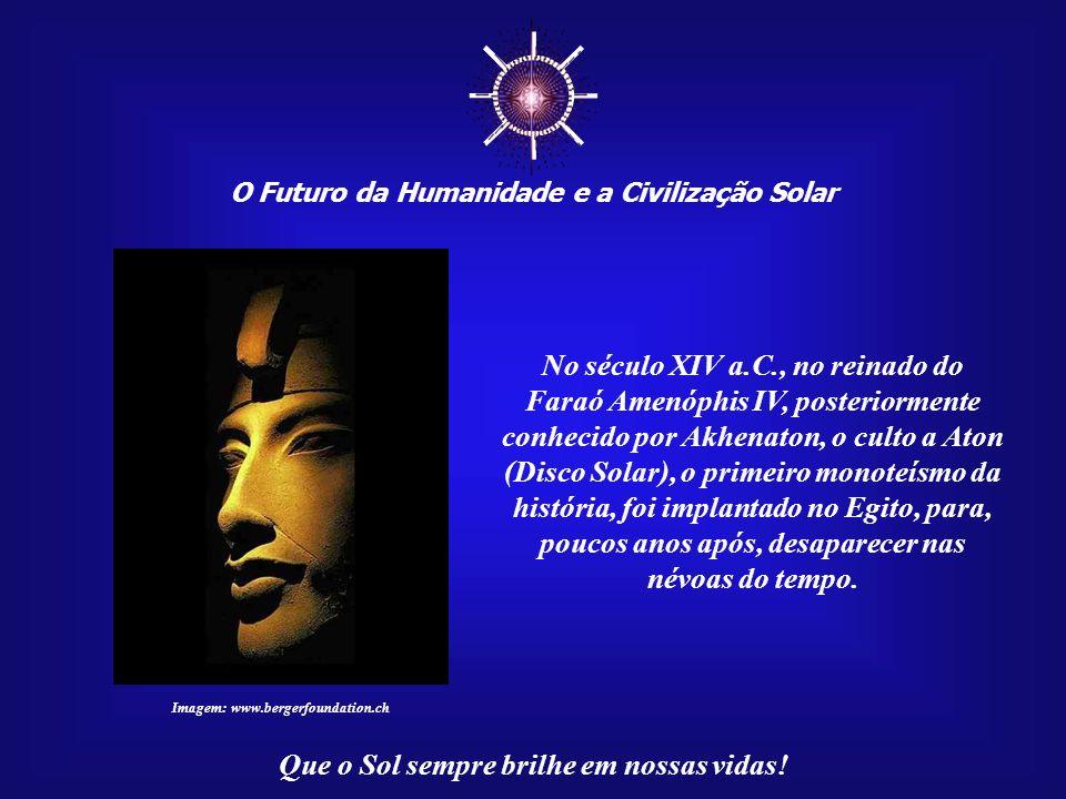 ☼ No século XIV a.C., no reinado do