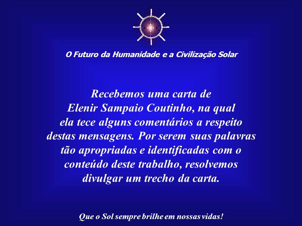 ☼ Recebemos uma carta de Elenir Sampaio Coutinho, na qual