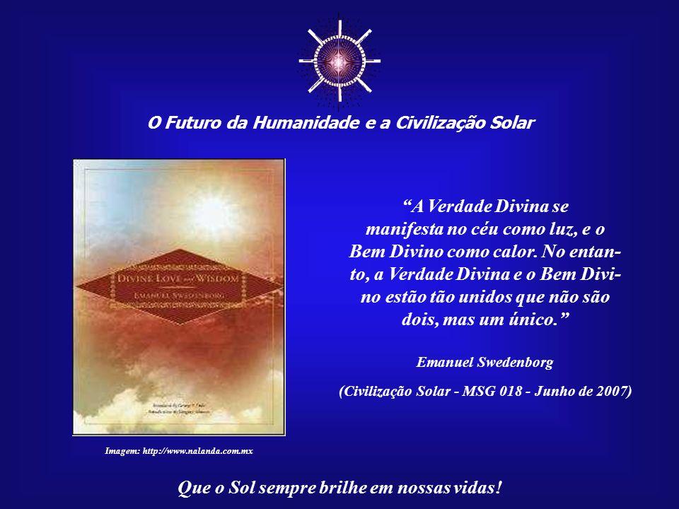 ☼ A Verdade Divina se manifesta no céu como luz, e o