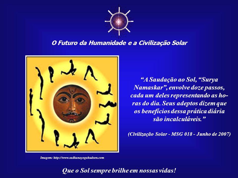☼ A Saudação ao Sol, Surya Namaskar , envolve doze passos,