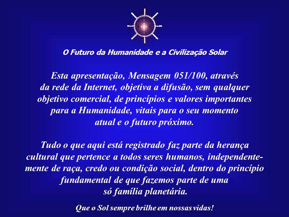 ☼ Esta apresentação, Mensagem 051/100, através