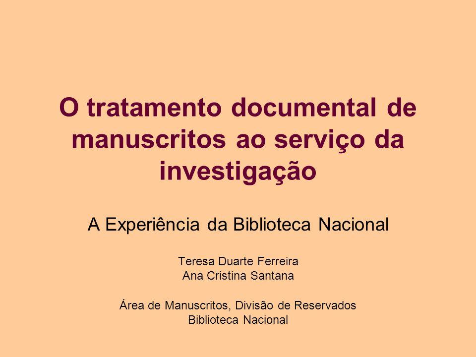 O tratamento documental de manuscritos ao serviço da investigação