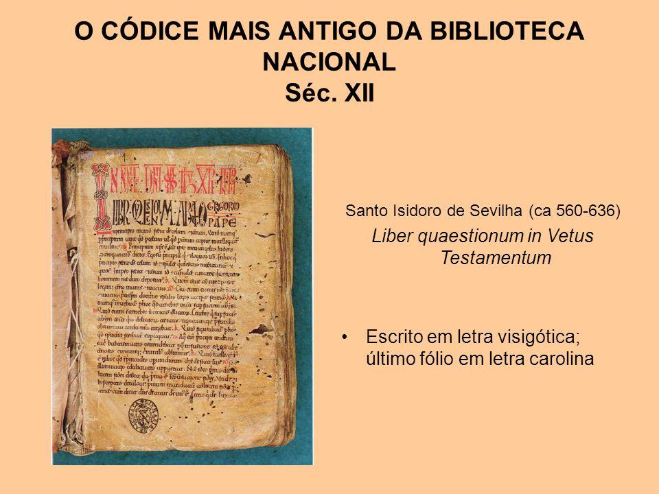 O CÓDICE MAIS ANTIGO DA BIBLIOTECA NACIONAL Séc. XII
