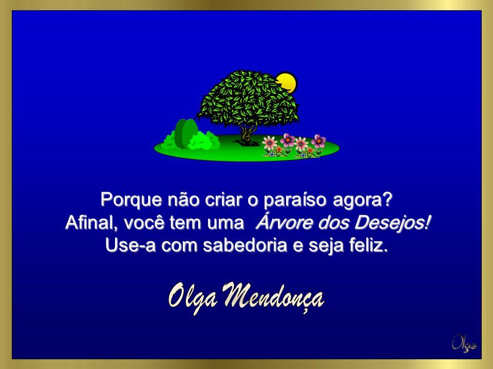 Olga Mendonça Porque não criar o paraíso agora