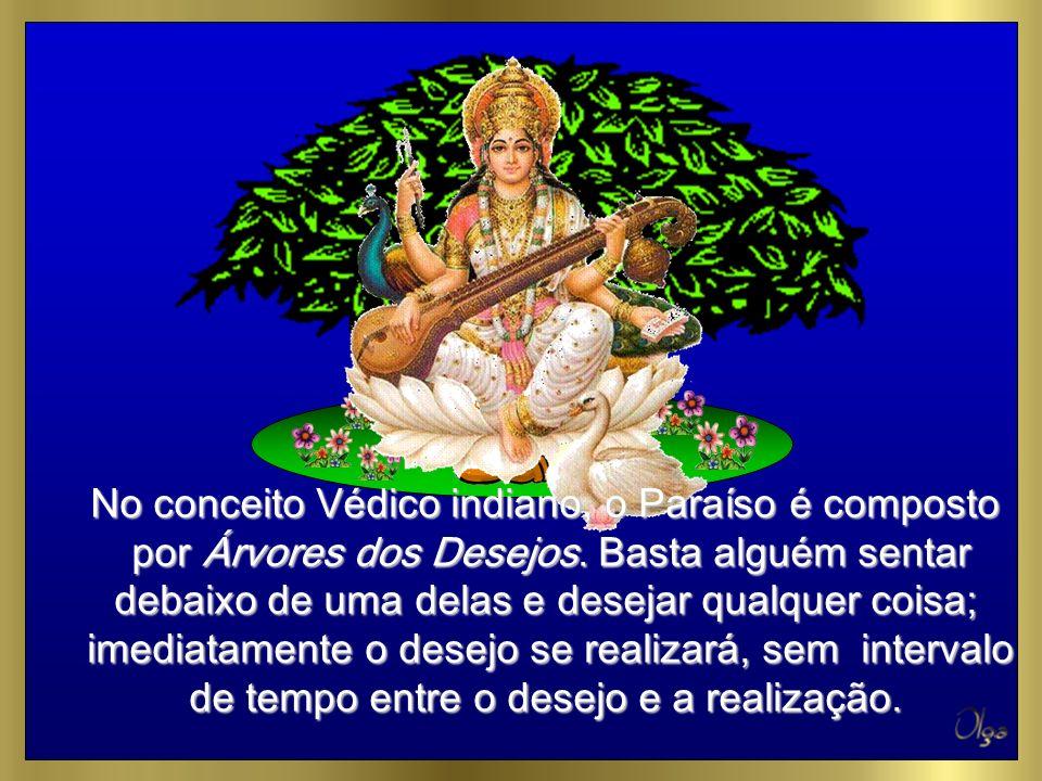 No conceito Védico indiano, o Paraíso é composto