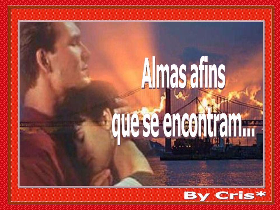 Almas afins que se encontram... By Cris*