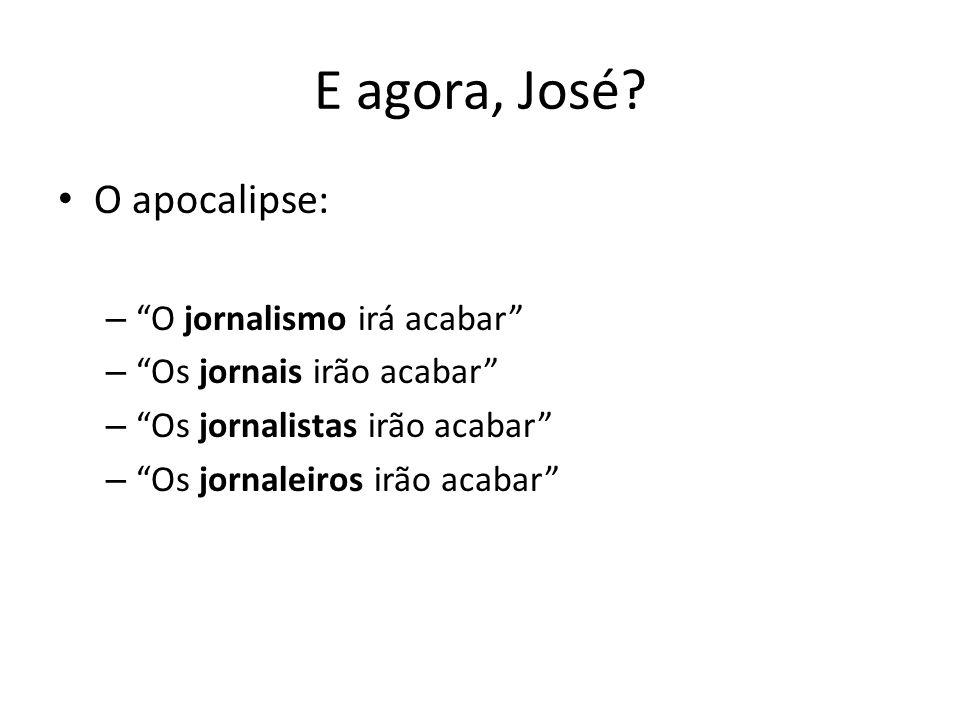 E agora, José O apocalipse: O jornalismo irá acabar