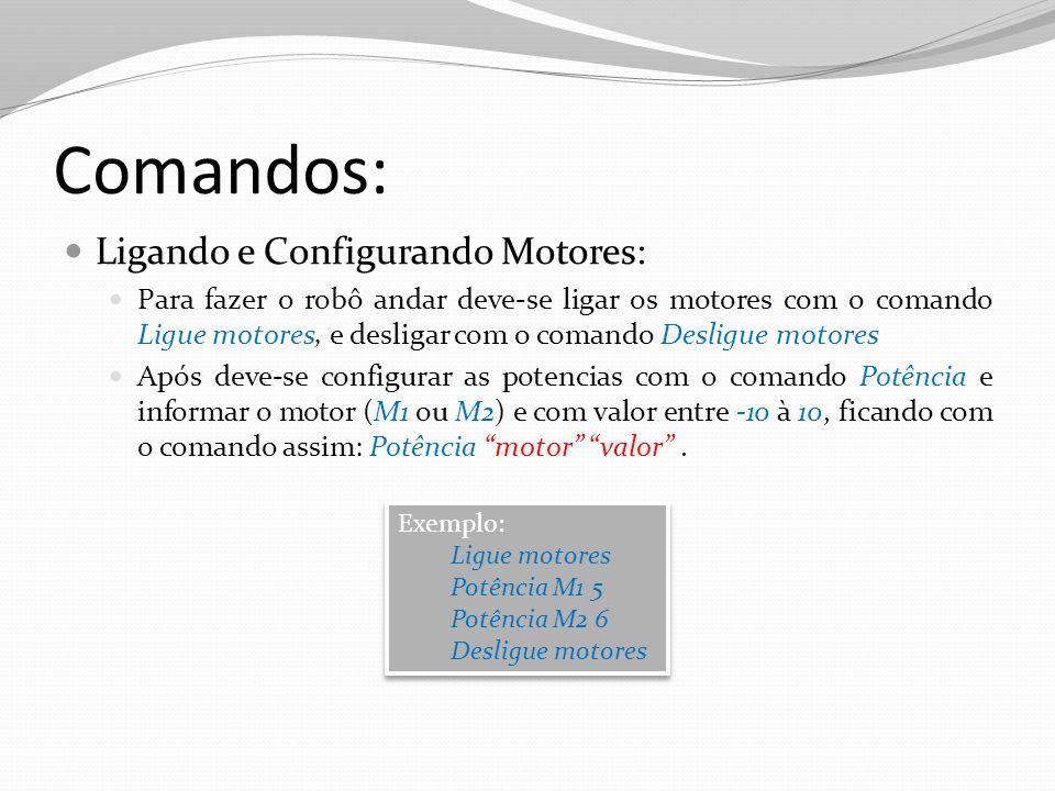 Comandos: Ligando e Configurando Motores: