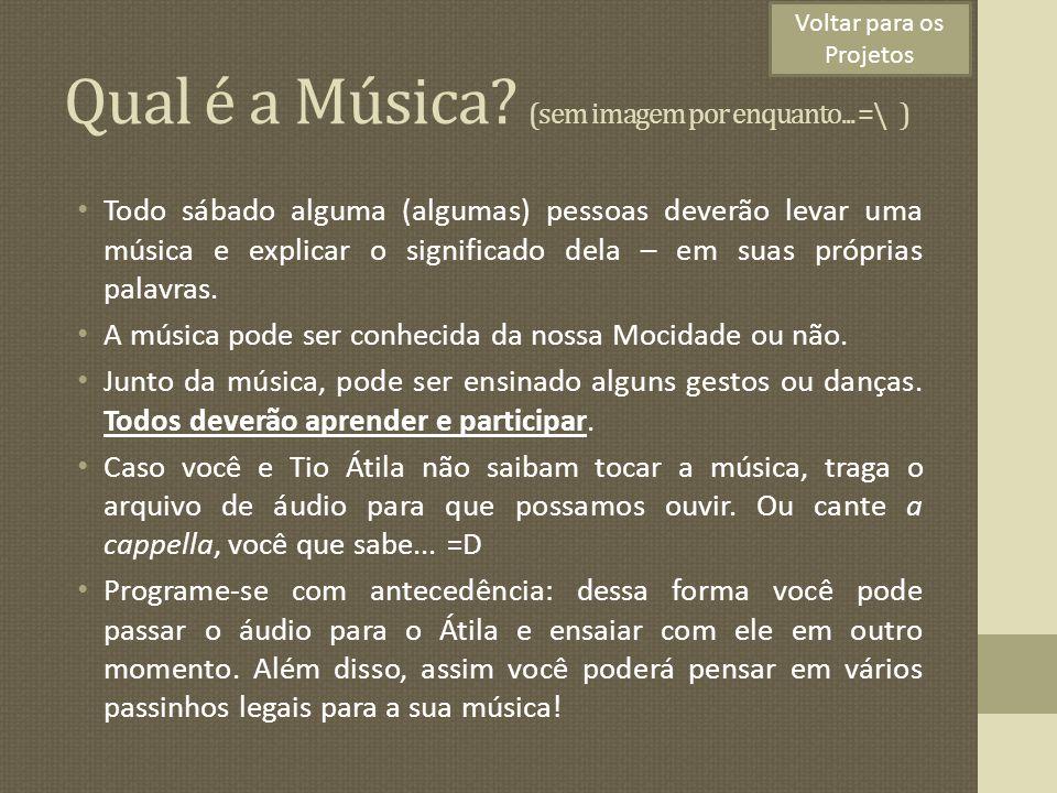 Qual é a Música (sem imagem por enquanto... =\ )