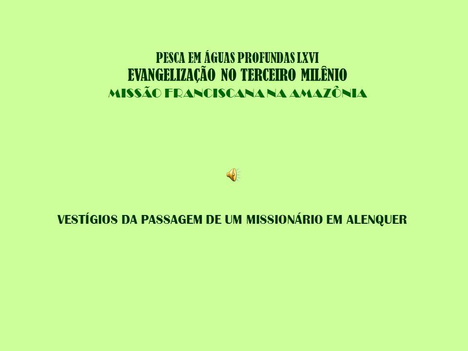VESTÍGIOS DA PASSAGEM DE UM MISSIONÁRIO EM ALENQUER