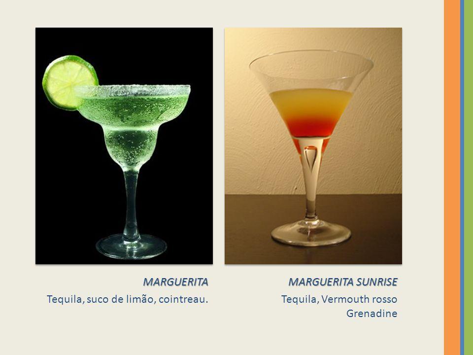 MARGUERITA Tequila, suco de limão, cointreau. MARGUERITA SUNRISE Tequila, Vermouth rosso Grenadine