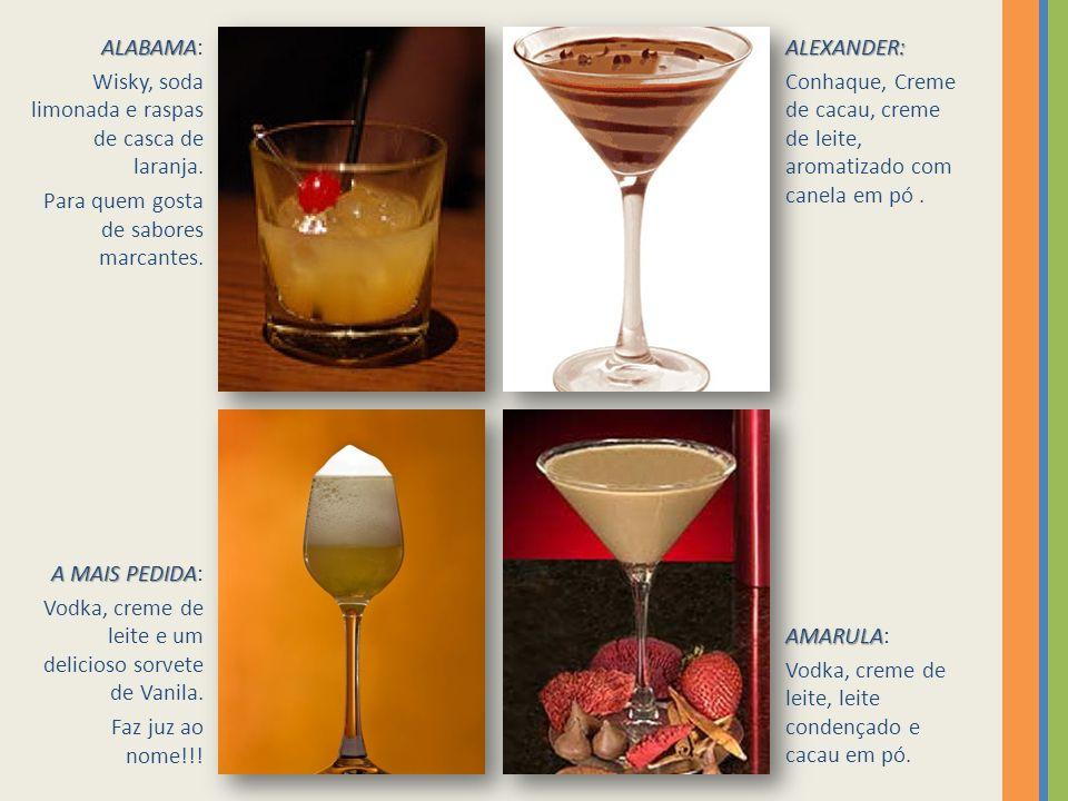 ALABAMA: Wisky, soda limonada e raspas de casca de laranja. Para quem gosta de sabores marcantes. ALEXANDER: