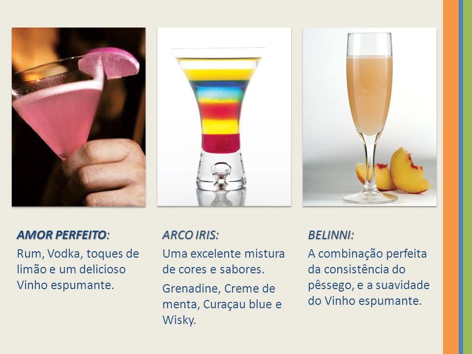 AMOR PERFEITO: Rum, Vodka, toques de limão e um delicioso Vinho espumante. ARCO IRIS: Uma excelente mistura de cores e sabores.