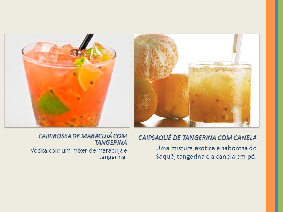 CAIPSAQUÊ DE TANGERINA COM CANELA