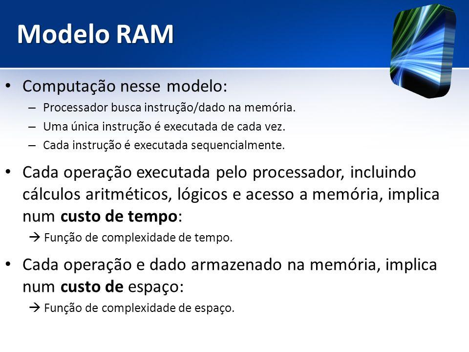 Modelo RAM Computação nesse modelo: