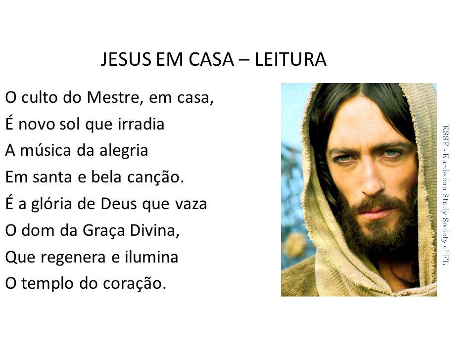 JESUS EM CASA – LEITURA O culto do Mestre, em casa,