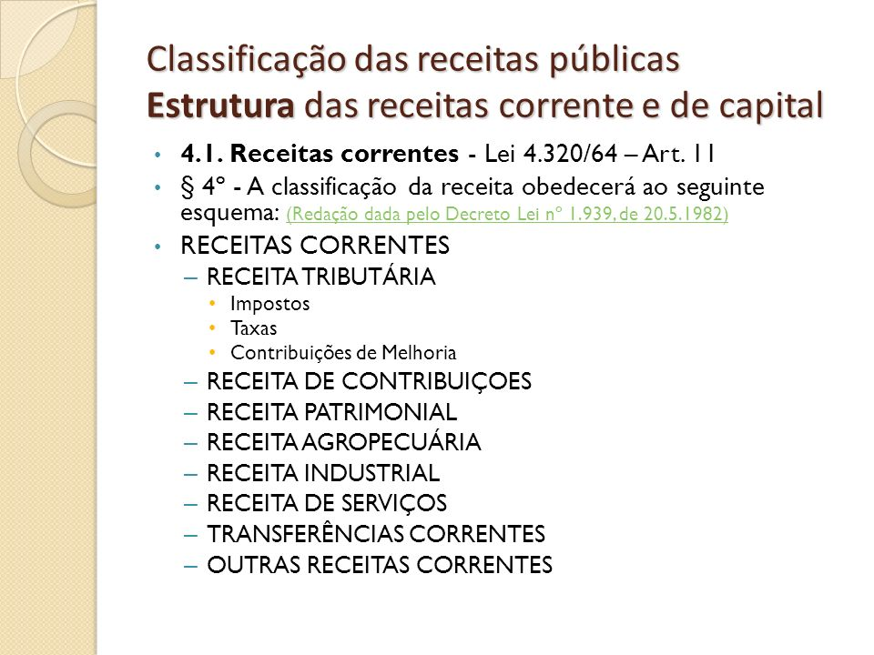 Classificação das receitas públicas Estrutura das receitas corrente e de capital
