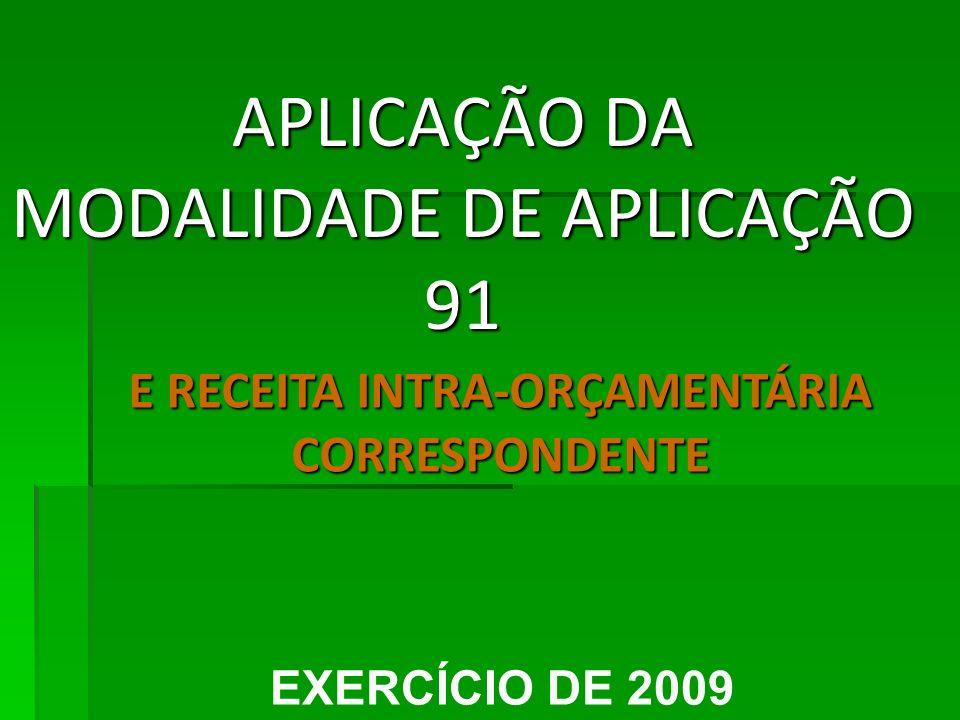 APLICAÇÃO DA MODALIDADE DE APLICAÇÃO 91