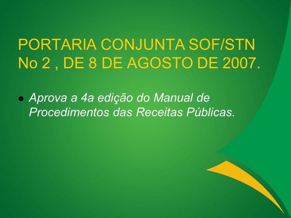 PORTARIA CONJUNTA SOF/STN No 2 , DE 8 DE AGOSTO DE 2007.