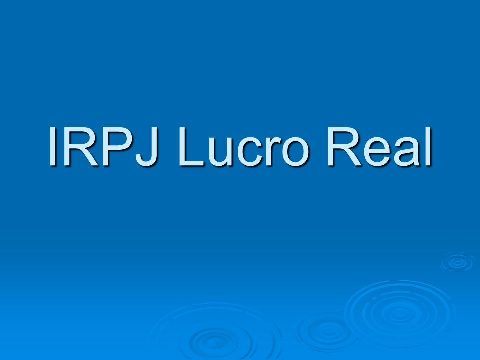 IRPJ Lucro Real