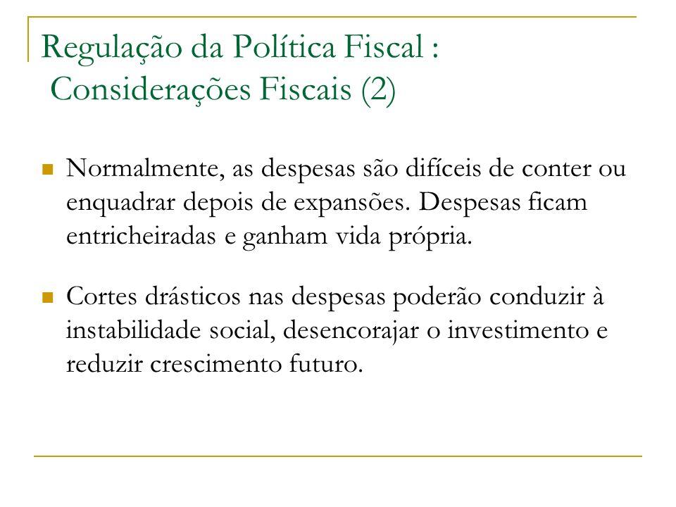Regulação da Política Fiscal : Considerações Fiscais (2)
