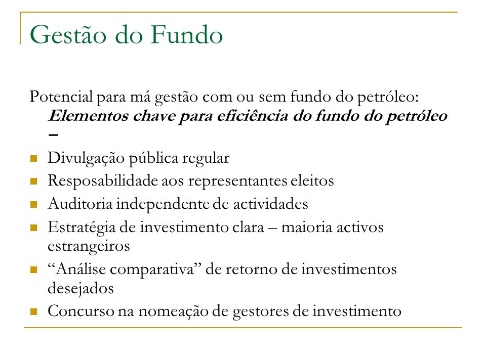 Gestão do Fundo Potencial para má gestão com ou sem fundo do petróleo: Elementos chave para eficiência do fundo do petróleo –