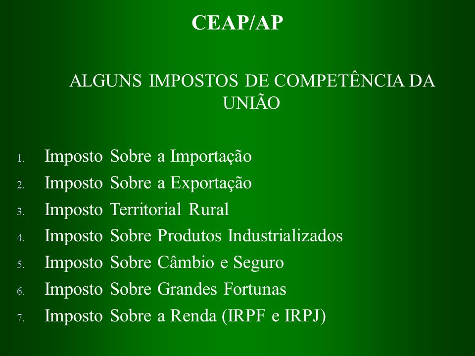 ALGUNS IMPOSTOS DE COMPETÊNCIA DA UNIÃO