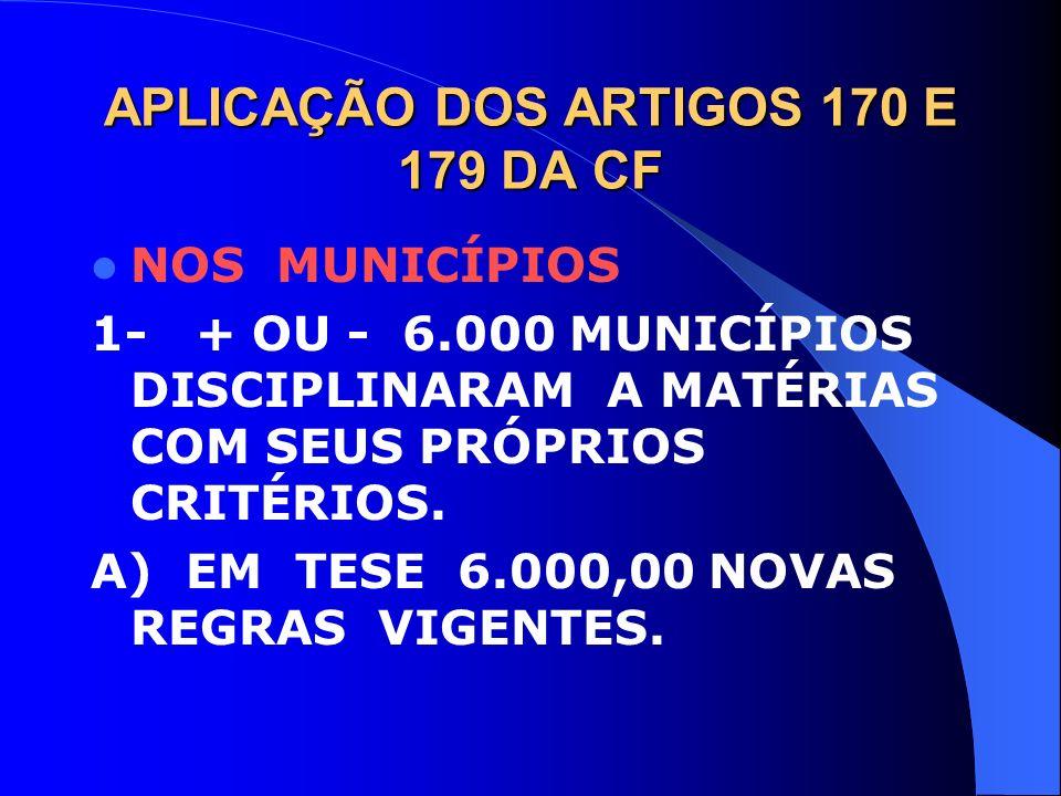 APLICAÇÃO DOS ARTIGOS 170 E 179 DA CF