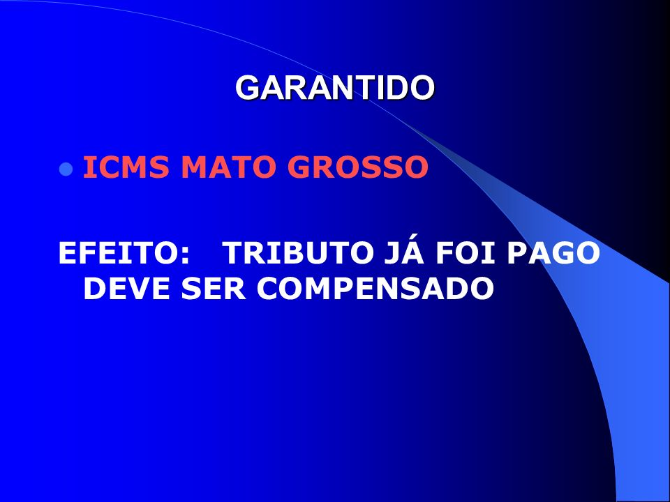 GARANTIDO ICMS MATO GROSSO