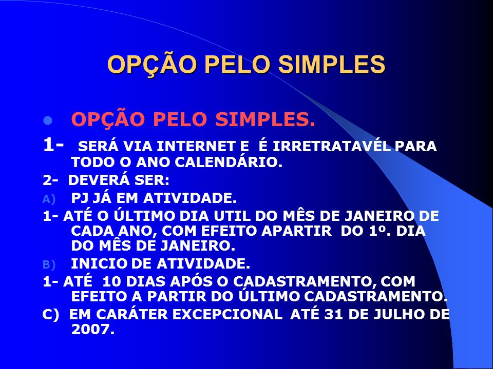 OPÇÃO PELO SIMPLES OPÇÃO PELO SIMPLES.
