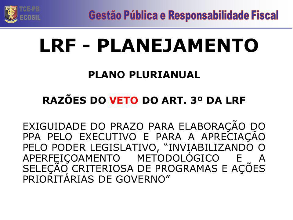 RAZÕES DO VETO DO ART. 3º DA LRF