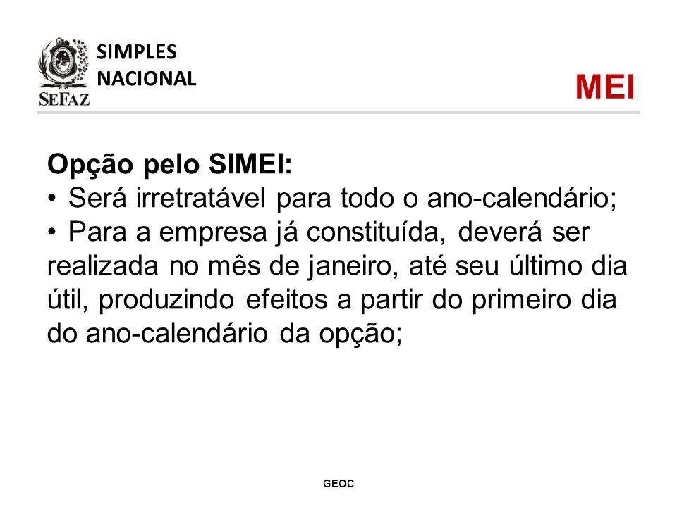 MEI Opção pelo SIMEI: Será irretratável para todo o ano-calendário;