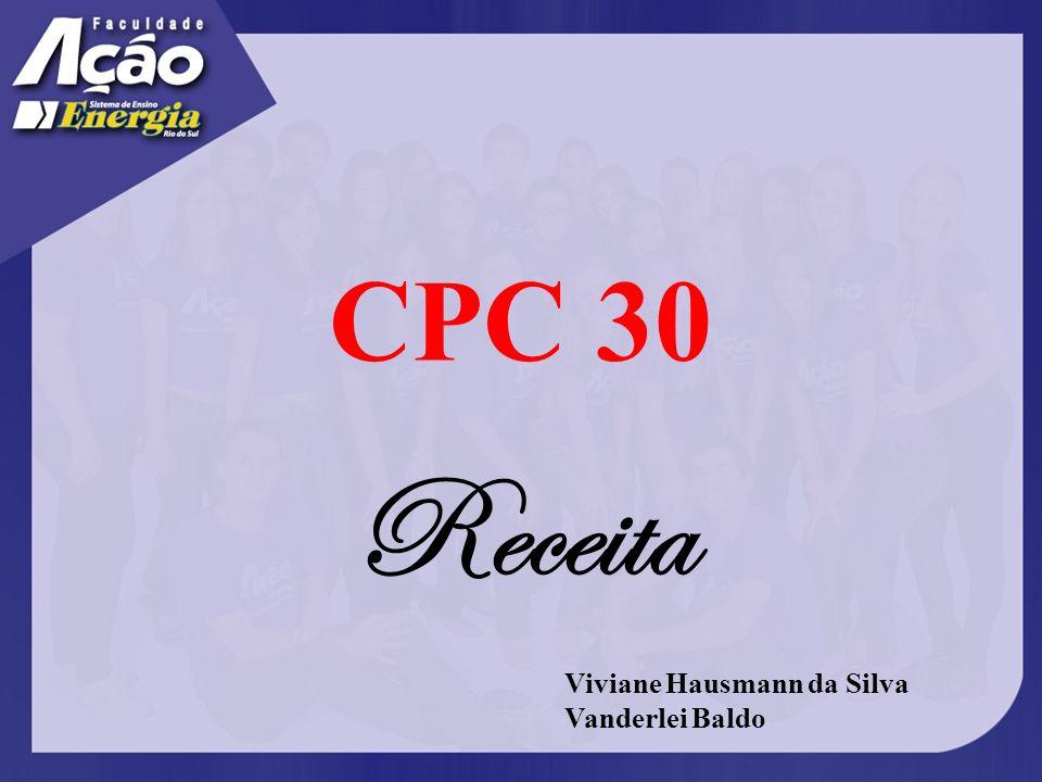 CPC 30 Receita Viviane Hausmann da Silva Vanderlei Baldo