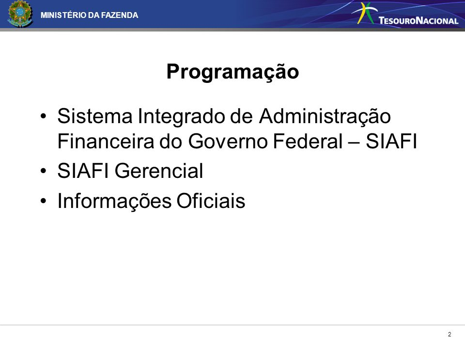 Programação Sistema Integrado de Administração Financeira do Governo Federal – SIAFI. SIAFI Gerencial.