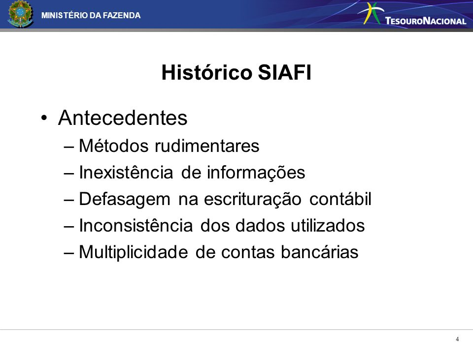 Histórico SIAFI Antecedentes Métodos rudimentares