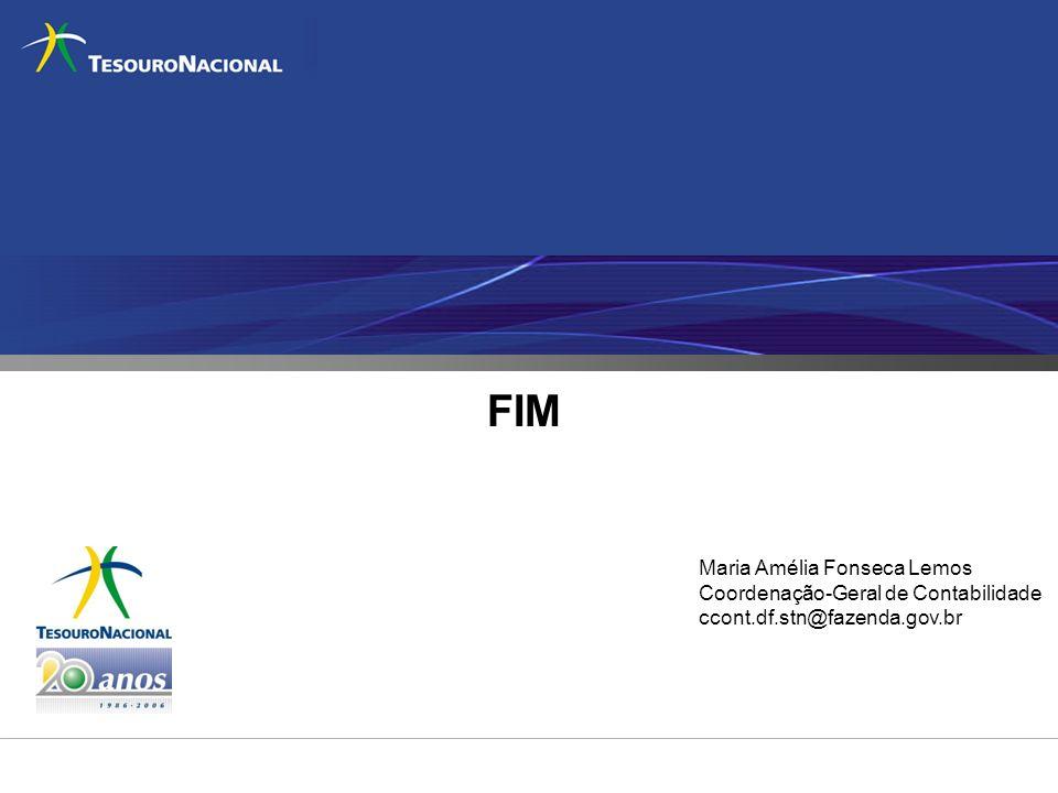 FIM Maria Amélia Fonseca Lemos Coordenação-Geral de Contabilidade